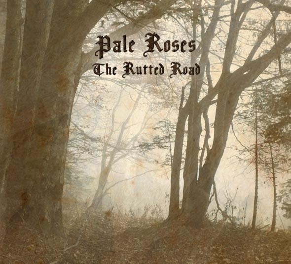 PALE ROSES - The Rutted Road CD (Lim300) 2012