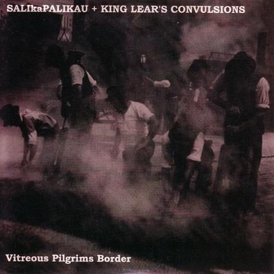 Salikapalikau + King Lear's Convulsions - Vitreous 7 (Lim100)