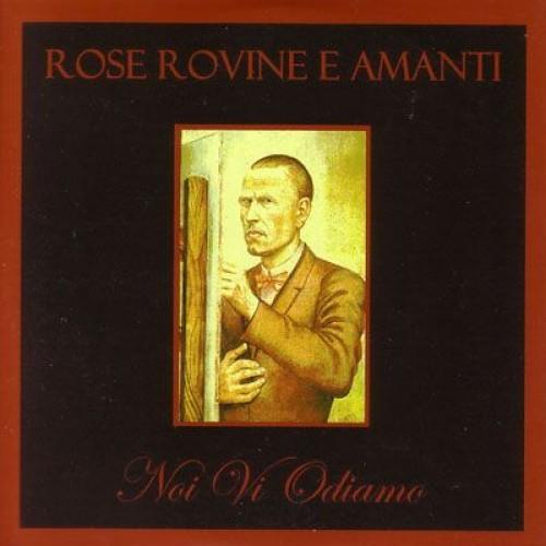 Rose Rovine E Amanti - Noi Vi Odiamo CD (+signed)