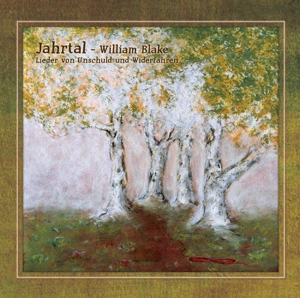 Jahrtal – William Blake - Lieder Von Unschuld Und Widerfahren CD