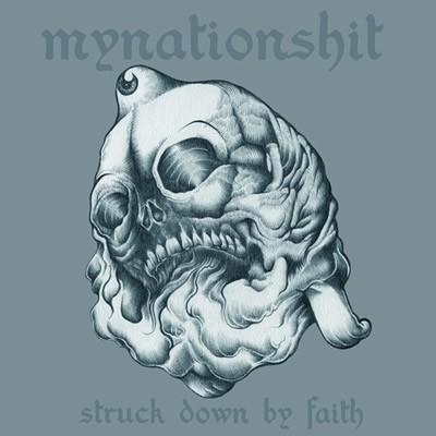 Mynationshit - Struck Down By Faith LP (Lim220)