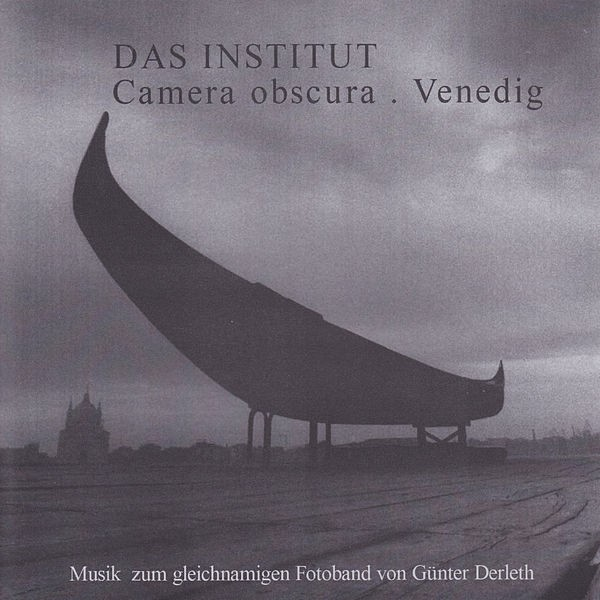 DAS INSTITUT ‎- Camera Obscura Venedig CD 2006