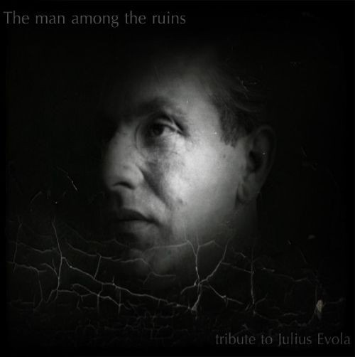 A man among the ruin - Tribute to Julius Evola CDr (Lim50)