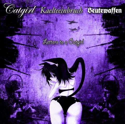 Catgirl Kaelteeinbruch Beutewaffen - Letters To A Catgirl CDr 20