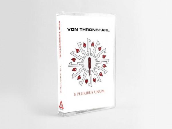 VON THRONSTAHL - E Pluribus Unum MC Tape Lim50 2019