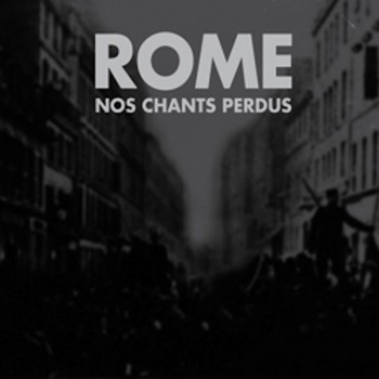 ROME - Nos Chants Perdus CD (2nd)