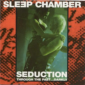 Sleep Chamber - Seduction: Through The Past...Darkly CD (1995)