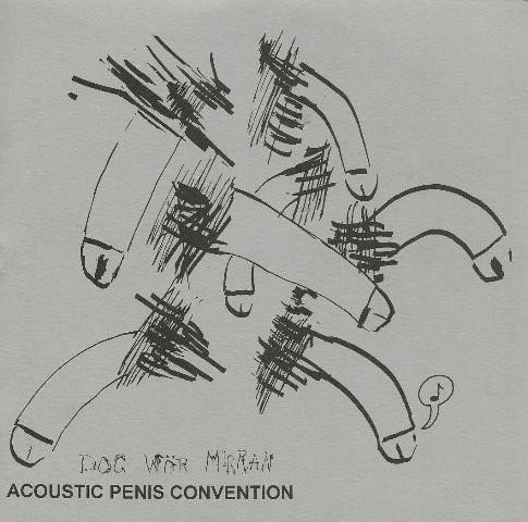 Doc Wör Mirran - Acoustic Penis Convention 7 (1989)