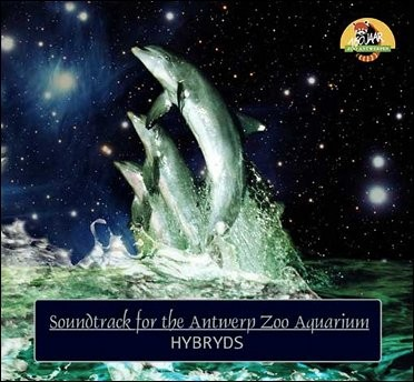 Hybryds - Soundtrack For The Antwerp Zoo Aquarium CD