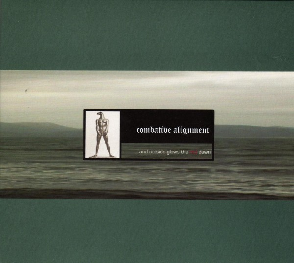 Combative Alignment - And Outside Glows The Red Dawn CD