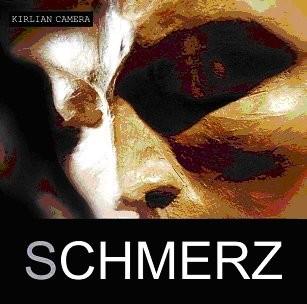 Kirlian Camera - Schmerz CD (2007)