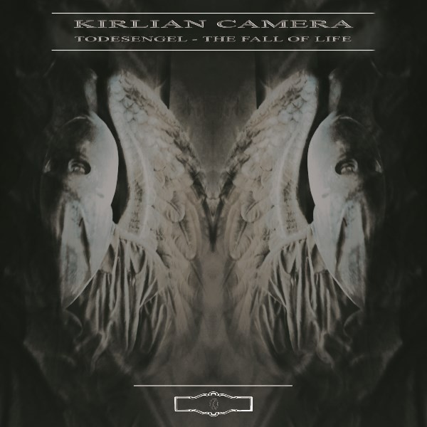 KIRLIAN CAMERA - Todesengel / The Fall Of Life CD 2015