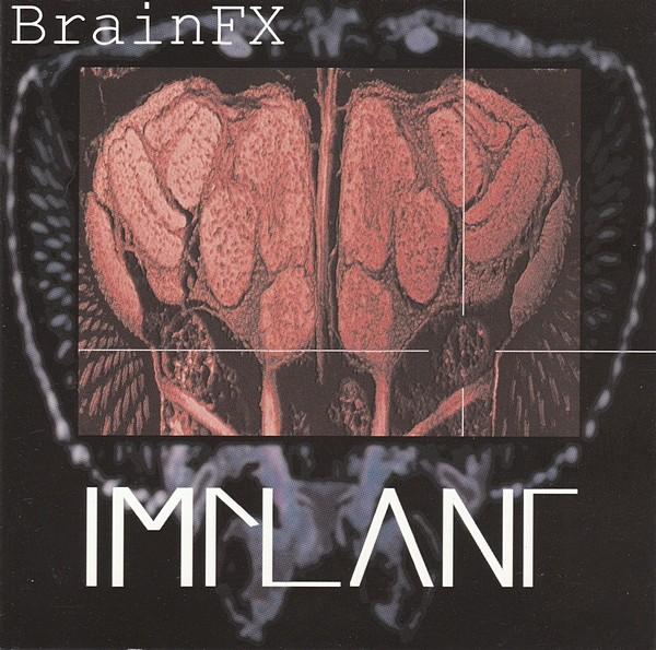 Implant - Brain FX CD (1997)