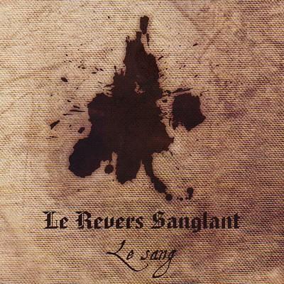 Le Revers Sanglant - Le Sang CD (2013)