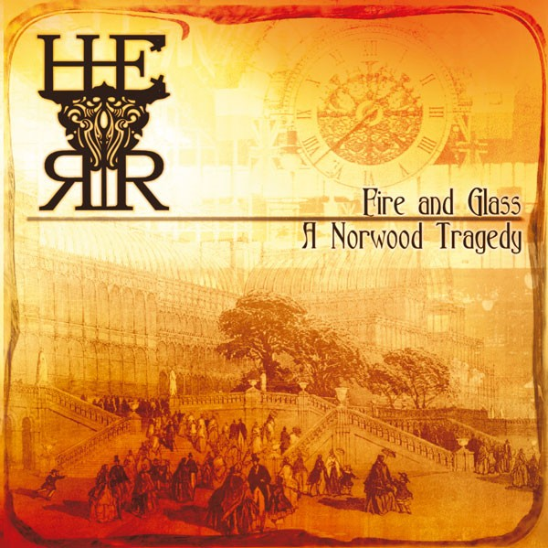 HERR - Fire And Glass: A Norwood Tragedy MCD (2007)